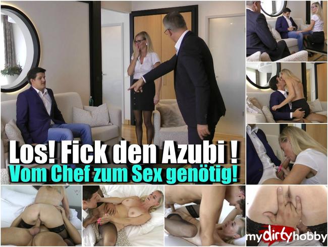 Dirty-Tina - Los! Fick den Azubi! – Vom Chef zum Sex !