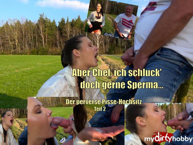 ViktoriaGoo - Aber Chef, ich schluck doch gerne Sperma - Der perverse Pisse-Hochsitz Teil 2