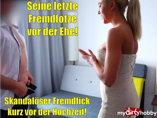 Video Thumbnail Skandalös! Seine letzte Fremdfotze kurz vor der Hochzeit | Spermaface!