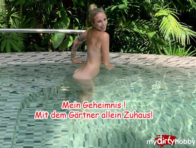 HannaSecret - mein Geheimnis! mit dem Gärtner allein Zuhaus!