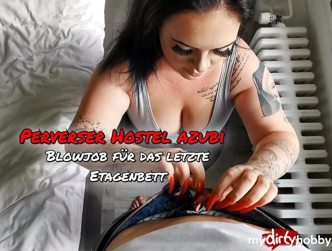 Anastasia-XXX - Perverser Hostel Azubi ..Ich blase für das letzte Etagenbett