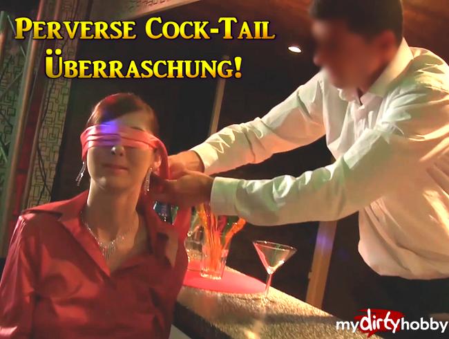 Video Thumbnail Perverse Cock-Tail Überraschung!