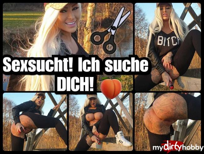 Video Thumbnail Sexsucht! Ich suche DICH!