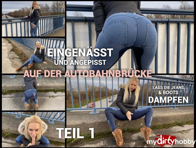 devil-sophie - Eingenässt und angepisst auf der Autobahnbrücke - lass die Jeans und Boots dampfen!