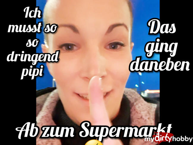 Video Thumbnail Ich musste so so dringend pipi. Ab zum Supermarkt
