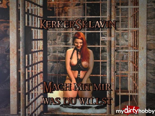 Video Thumbnail KERKERSKLAVIN - Mach mit mir was DU willst!