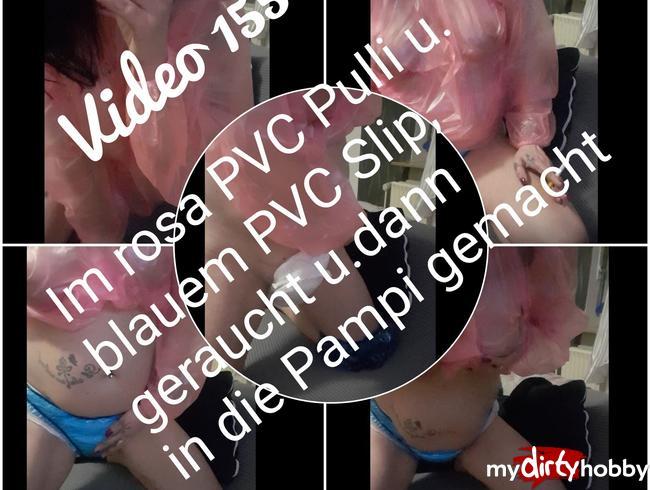 Video Thumbnail Im rosa PVC Pulli und blauem PVC Slip. Erst geraucht,dann in die Pampi gemacht