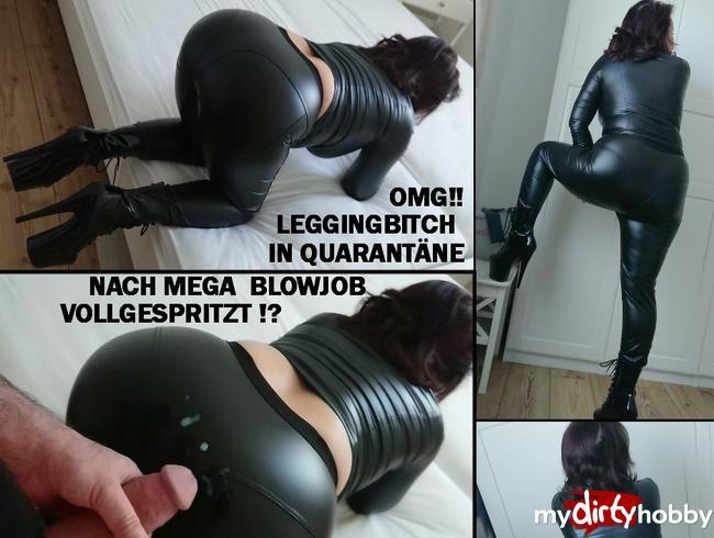 nylonwife - OMG!! Legginsgbitch in Quarantäne nach mega Blowjob vollgespritzt !?