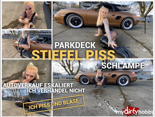 devil-sophie - Parkdeck Stiefel Piss Schlampe - Autoverkauf eskaliert - ich verhandel nicht ich piss und blase