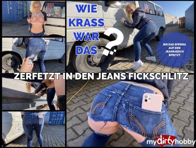 devil-sophie - Wie krass  ? Zerfetzt in den Jeans Fickschlitz gefickt - bis das Sperma auf den Jeansarsch spritzt