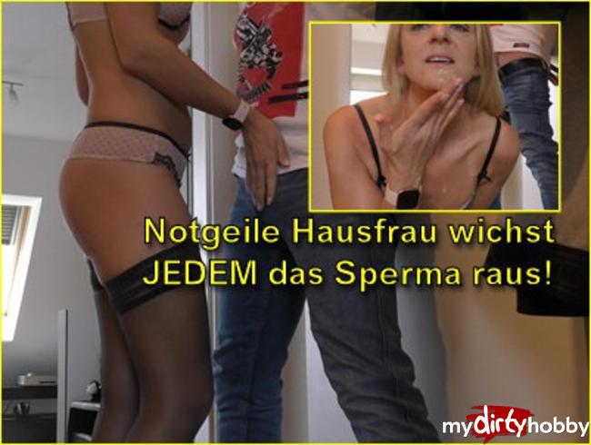 Video Thumbnail Notgeile Hausfrau wichst JEDEM das Sperma raus!