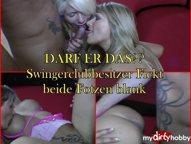 Video Thumbnail DARF ER DAS Swingerclubbesitzer Fickt beide Fotzen blank