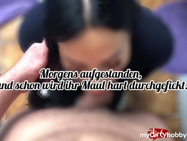 Video Thumbnail Früh am Morgen und schon wird ihr Maul durchgefickt