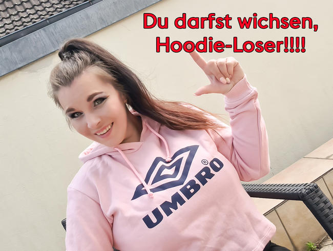 Video Thumbnail Du darfst wichsen Hoodie-Loser!!!