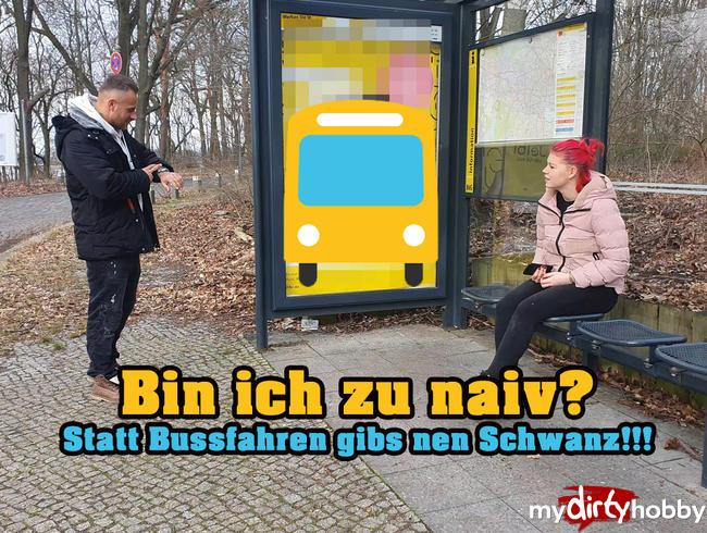 Video Thumbnail Bin ich zu naiv?! Statt Busfahren gabs nen Schwanz!
