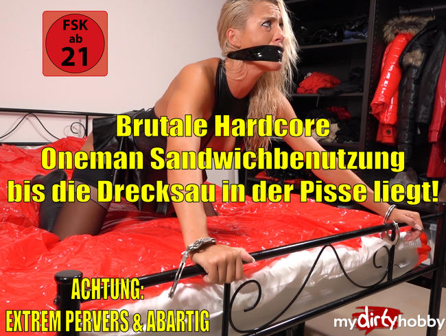 Daynia - Brutale Hardcore OneMan Sandwichbenutzung bis die Drecksau in der Pisse liegt | XXL Saftexplosionen!