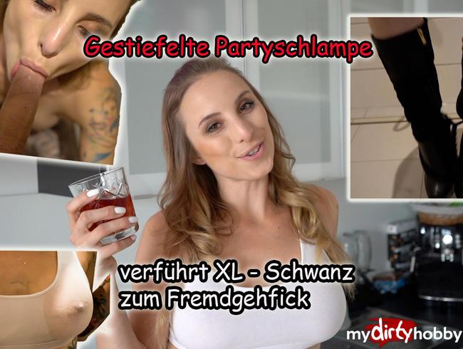 Video Thumbnail Gestiefelte Partyschlampe verführt XL - Schwanz zum Fremdgehfick!!!!