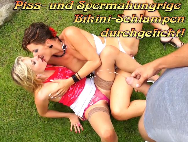 Video Thumbnail Piss- und Spermahungrige Bikini-Schlampen durchgefickt!
