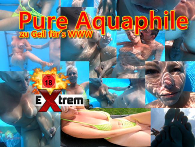 Video Thumbnail Pure Aquaphile – zu Geil für´s WWW