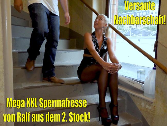 Daynia - Versaute Nachbarschaft   Mega XXL Spermafresse von Ralf aus dem 2. Stock!