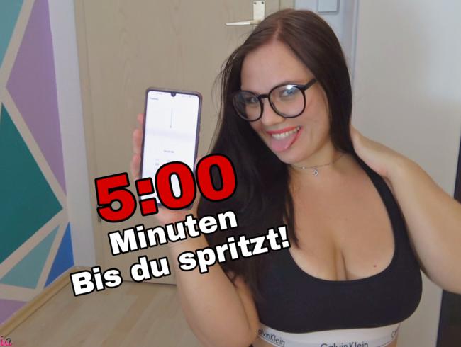 Video Thumbnail 5:00 Minuten bis du spritzt!