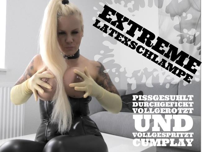 devil-sophie - EXTREME LATEXSCHLAMPE | Pissgesuhlt durchgefickt vollgerotzt und vollgespritzt | Cumplay