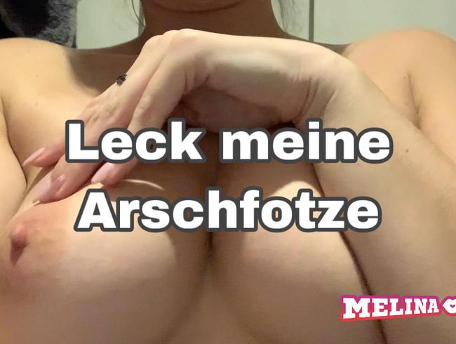 Melina-May - Leck meine Arschfotze! Anal-Creampie