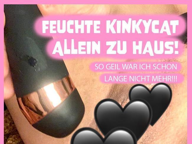 Video Thumbnail FEUCHTE KINKYCAT ALLEIN ZU HAUS!!! So Geil war ich schon lange nicht mehr!