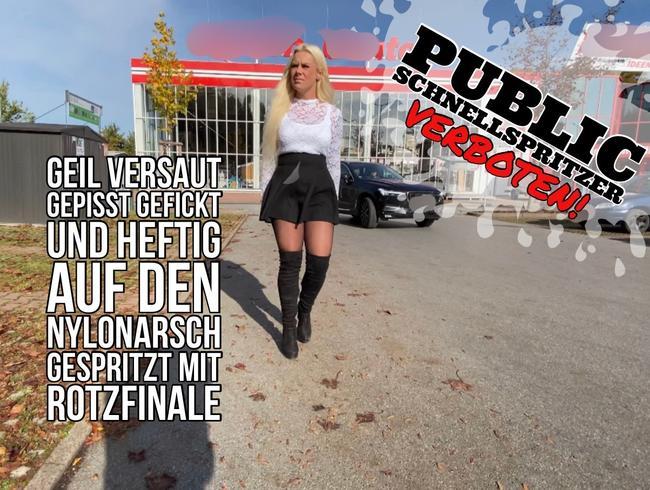 Video Thumbnail Public Schnellspritzer geil versaut gepisst gefickt + heftig auf Nylonarsch gespritzt mit Rotzfinale