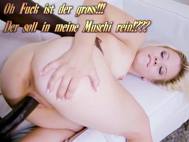 Video Thumbnail Oh Fuck ist der groß!!! Der soll in meine Muschi rein!???