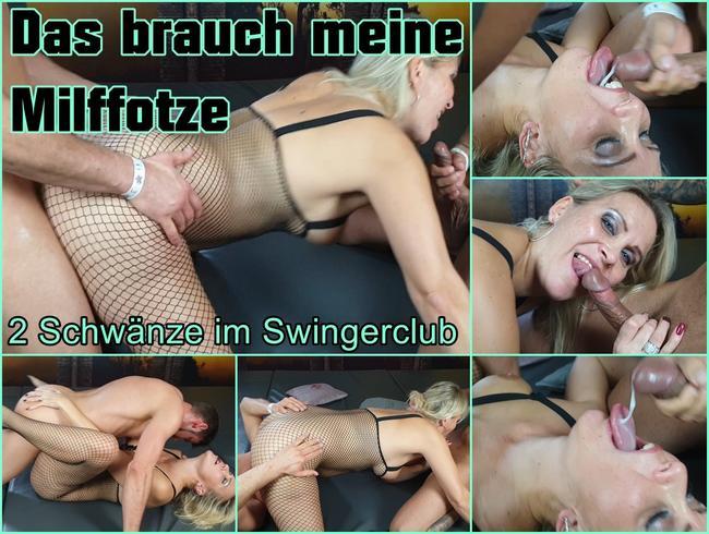 Video Thumbnail Das brauch meine Milffotze, 2 Schwänze im Swingerclub