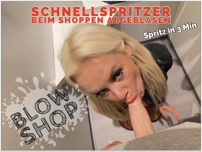 Video Thumbnail Blow shop | Schnellspritzer beim shoppen abgeblasen