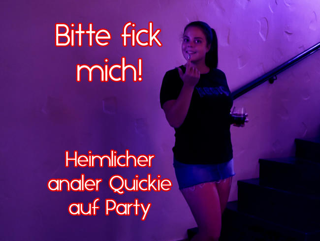 Video Thumbnail Bitte fick mich - Heimlicher analer Quickie auf Party