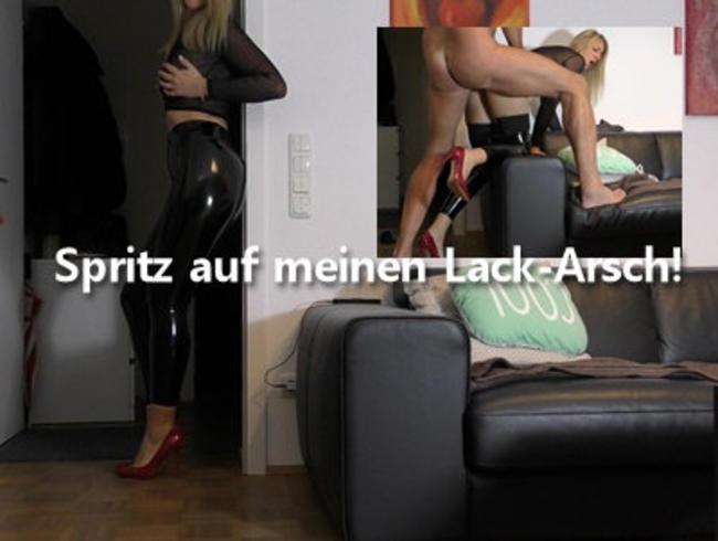 Video Thumbnail Spritz auf meinen Lack-Arsch!