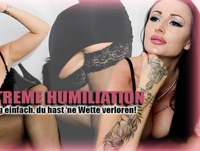Video Thumbnail EXTREM HUMILIATION - Sag du hast eine Wette verloren!