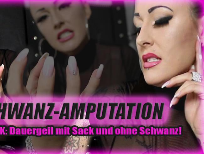 Video Thumbnail SCHWANZ-AMPUTATION! - Brainfuck: Dauergeil mit Sack und ohne Schwanz!