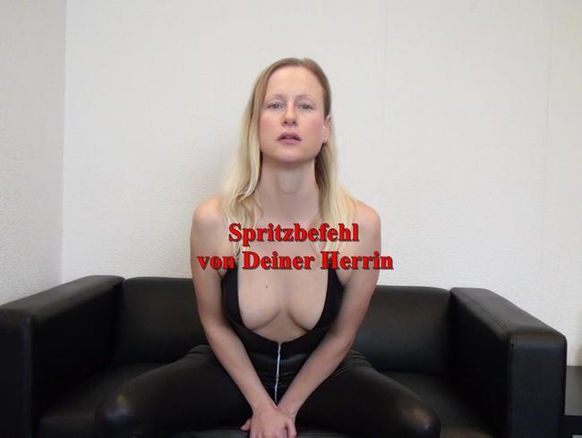 Video Thumbnail Spritzbefehl von Deiner Herrin!