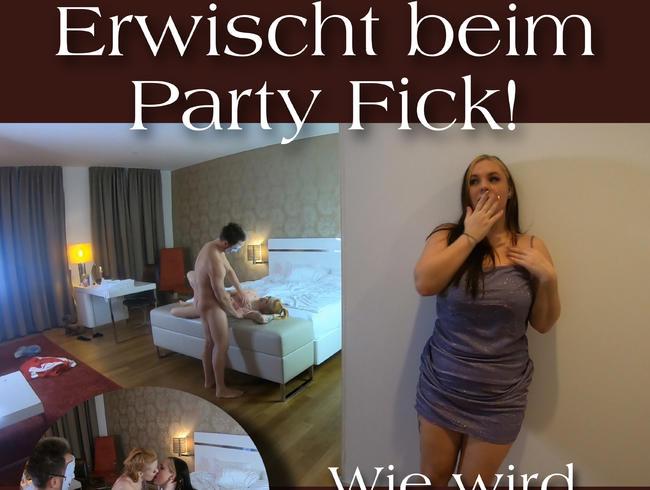 Video Thumbnail Erwischt beim Party Fick! Wie wird sie reagieren???