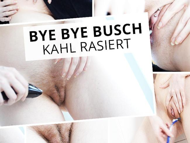 Video Thumbnail Bye Bye Busch - kahl rasiert