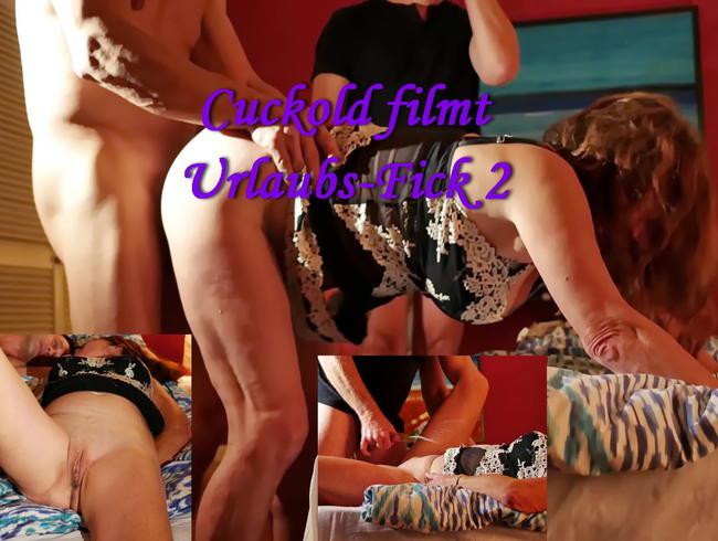 Video Thumbnail Cuckold filmt Urlaubs-Fick 2