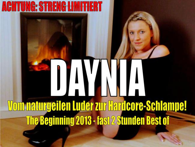 Daynia - Daynia - The Beginning 2013 | Vom naturgeilen Luder zur Hardcore-Schlampe! Streng LIMITIERT!