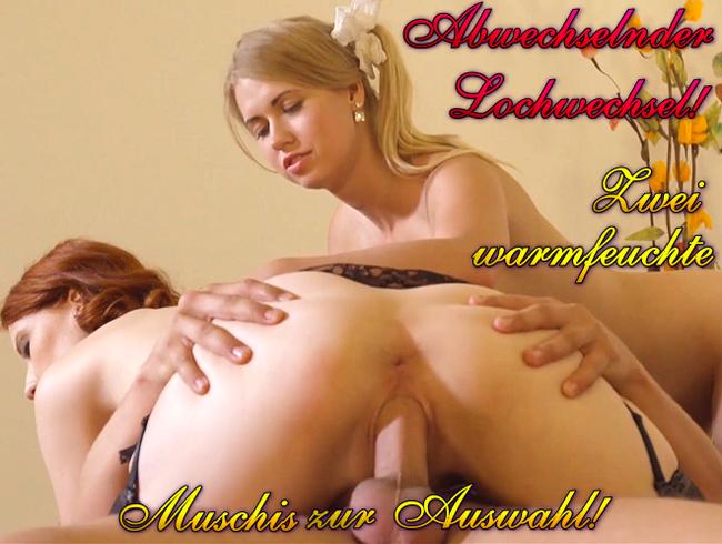 Video Thumbnail Abwechselnder Lochwechsel! Zwei warmfeuchte Muschis zur Auswahl!!!