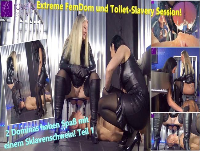 RosellaExtrem - Extreme FemDom und Toilet-Slavery Session! 2 Dominas haben Spaß mit einem Sklavenschwein! Teil 1
