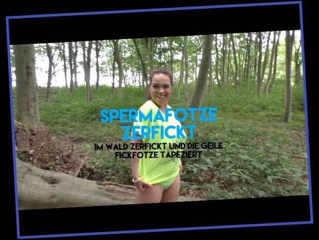 Video Thumbnail Spermafotze zerfickt...Im Wald zerfickt und die geile Fickfotze tapeziert!