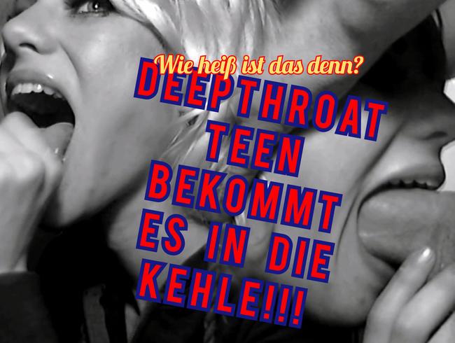 Video Thumbnail Wie geil!!! Deepthroat-Teen bekommt Kehlenfick!
