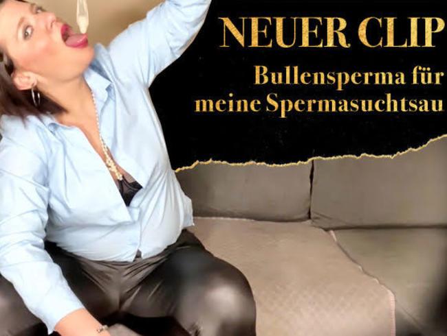 Video Thumbnail Bullensperma für meine Spermasuchtsau