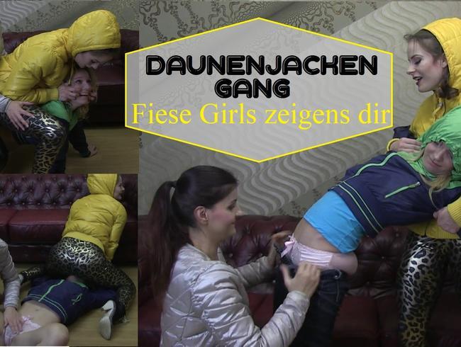 Video Thumbnail Daunenjacken Gang - Fiese Girls zeigens dir
