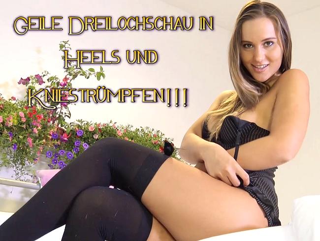 Video Thumbnail Geile Dreilochschau in Heels und Kniestrümpfen!!!