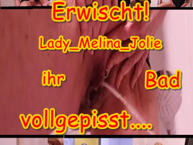 Video Thumbnail Erwischt! Lady_Melina_Jolie ihr Bad vollgepisst...