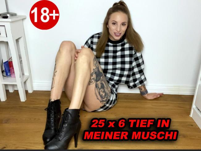 Video Thumbnail 25x6 TIEF IN MEINER MUSCHI !!!